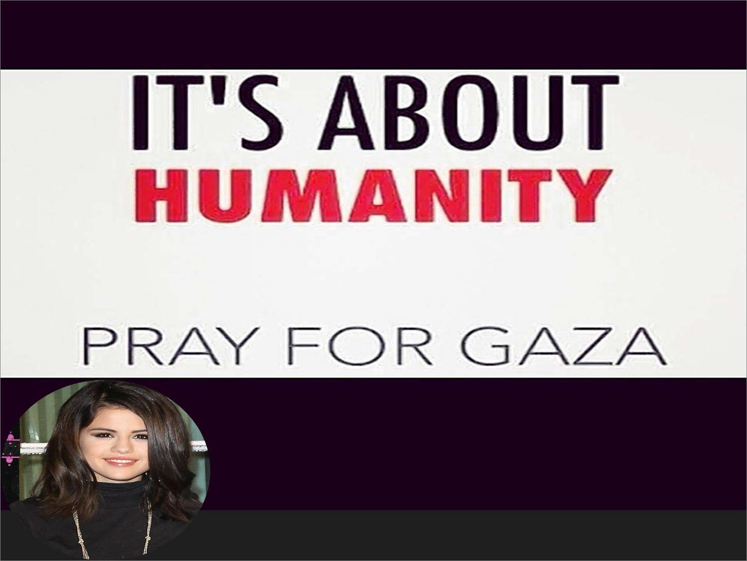 سلنا گومز | سلنا گومز خواننده و بازیگر مشهور هالیوودی متنی جالب مبنی بر دعا برای مردم غزه به صفحه فیسبوک خود ارسال کرد !!! | عکس های جدید سلنا گومز | عکس های سلنا گومز | عکس های ارسالی سلنا گومز | سلنا گومز فیسبوک | فیسبوک سلنا گومز | اخبار سلنا گومز | ارسالی جدید سلنا گومز به فیسبوک | گالری عکس های سلنا گومز | اینستاگرام سلنا گومز | سلنا گومز 2014 | عکس های جشن تولد 22 سالگی سلنا گومز | کلیپ جشن تولد 22 سالگی سلنا گومز | آریا فان | سایت آریا فان | سایت عکس | سایت عکس خوانندگان خارجی | جشن تولد 22 سالگی سلنا گومز | عکس